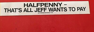 ' Halfpenny- That's All Jeff Wants To Pay' Bendigo Trades Hall  Council Sticker