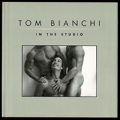 TOM BIANCHI IN THE STUDIO Book Signed Artistic Male Nudes Gay Bruce Weber Inter.