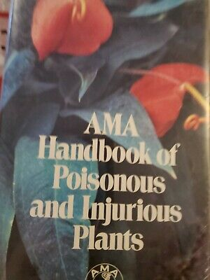 The AMA Handbook of Poisonous and Injurious Plants by Mary A. McCann and...