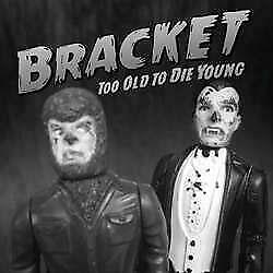 """New Music Bracket """"Too Old To Die Young"""" CD"""