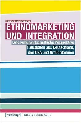 Ethnomarketing und Integration Hannes Schammann