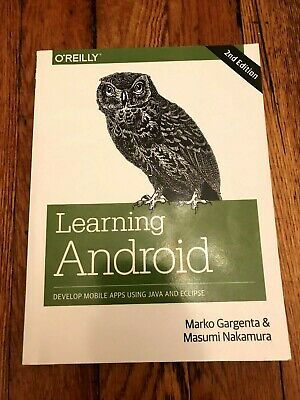 Learning Android : Develop Mobile Apps Using Java and Eclipse (Second Edition)