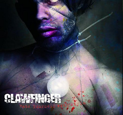 Clawfinger-Hate Yourself With Style (UK IMPORT) CD NEW