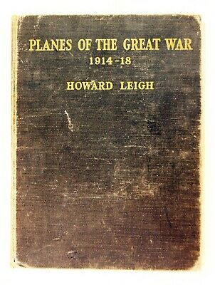 Planes of The Great War 1914-18 - Howard Leigh