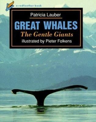 Great Whales: The Gentle Giants (Redfeather Book) Lauber, Patrica Paperback Use
