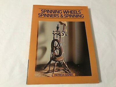 SPINNING WHEELS, SPINNERS AND SPINNING  By Patricia Baines D