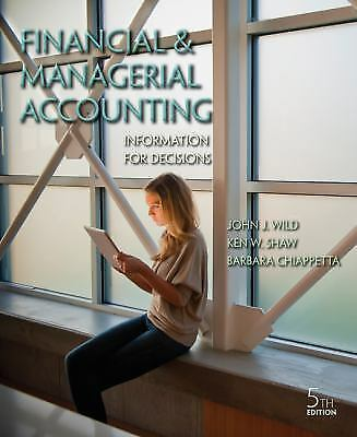 Financial and Managerial Accounting: Information for Decisions Wild, John J, Sh