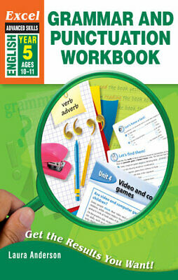 NEW Excel Advanced Skills Grammar and Punctuation Workbook Year 5 By Laura Ander