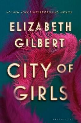 NEW City of Girls By Elizabeth Gilbert Paperback Free Shipping
