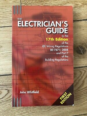 The Electricians Guide to the 17th Edition of the IEE Wiring Regulations...