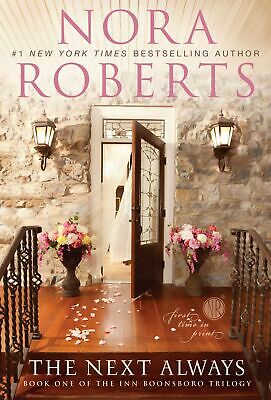 The Next Always (The Inn Boonsboro Trilogy Book One) Nora Roberts