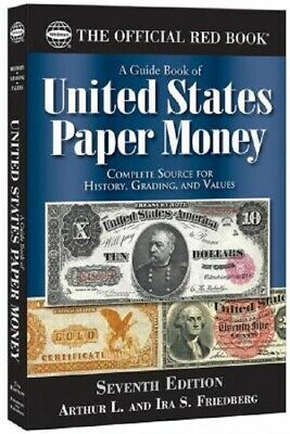 A Guide Book of United States Paper Money Source of History Grading & Values 6th