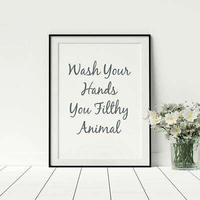 Wash Your Hands You Filthy Animal Framed Wall Art Quotes Bathroom Stylish Print