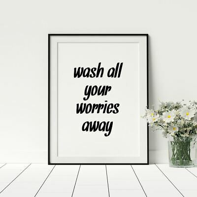 Funny Bathroom Artwork Wash All Your Worries Away Quote Poster Home Décor