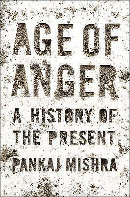 Age of Anger: A History of the Present by Mishra, Pankaj-ExLibrary