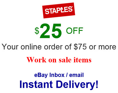 Staples $25 off $75 online.1coupon-not 10 30 50 60 (work on sale)-FAST Delivery!