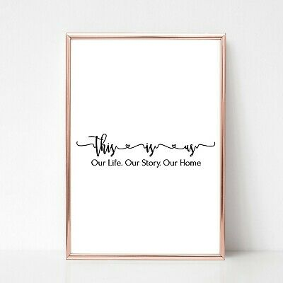 this is us  PRINT PICTURE love a4 QUOTE unframed 15 wall art life story home