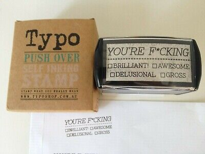 Typo You're F*cking Brilliant, Awesome Delusional Gross Push Over Self Ink Stamp