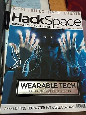 Hack Space March 2018 Magazine - Back issue No 4 - Wearable Tech