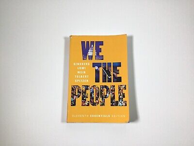 We the People Essentials Eleventh Edition Ginsberg Lowi Weir Tolbert Spitzer