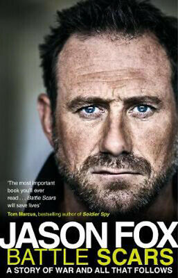 Battle Scars: A Story of War and All That Follows | Jason Fox