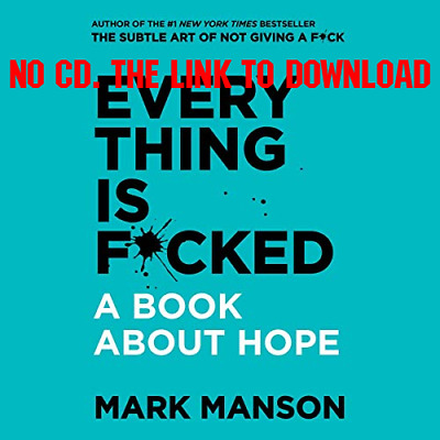 Everything Is Fcked A Book About Hope by Mark Manson [AUDIO BOOK]