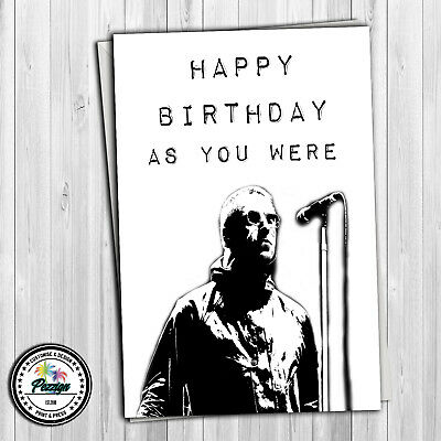Liam Gallagher Oasis Birthday Greeting Card As You Were