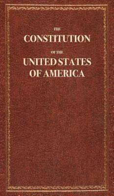 The Constitution of the United States of America by The Constitution USA