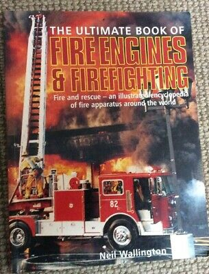 The Ultimate Book Of Fire Engines & Firefighting 🚒🚒