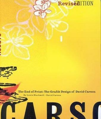 End of Print : The Grafik Design of David Carson by Blackwell, Lewis -ExLibrary