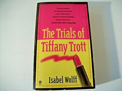 The Trials of Tiffany Trott by Isabel Wolff (1999, Paperback)