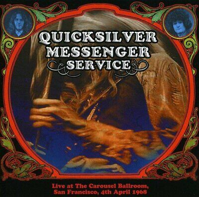 Quicksilver Messenger Service - LIVE AT THE CAROUSEL BALLROOM 1968 [CD]