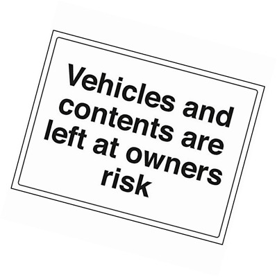 "VSafety 74006BF-S""Vehicles and Contents Left at Owners Risk"" Sign, 400 mm x 300"
