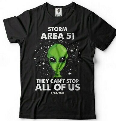 Area 51 Alien T-shirt They Cant Stop Us All Funny Storm Area 51 Event Alien Tee