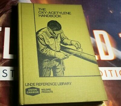 The Oxy-Acetylene Handbook 4nd Edition 1976 Union Carbide Linde Division Z6