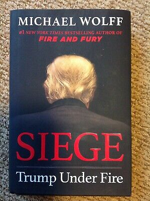 Siege: Trump Under Fire by Michael Wolff - 2019 HARDCOVER 1st Edition