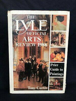 he Lyle Official Arts Review 1986: The Price Guide to Paintings, Curtis, Tony NR