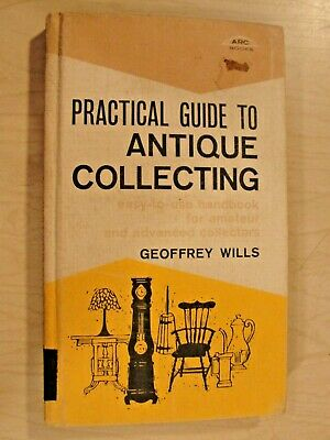 """Vintage 1963 """"Practical Guide to Antique Collecting"""" by Geoffrey Wills"""