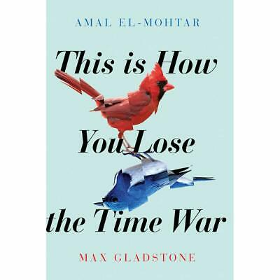 This Is How You Lose the Time War by Amal El-Mohtar [PDF/EPUB]