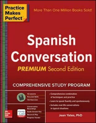 NEW Practice Makes Perfect Spanish Conversation By Yates Paperback Free Shipping