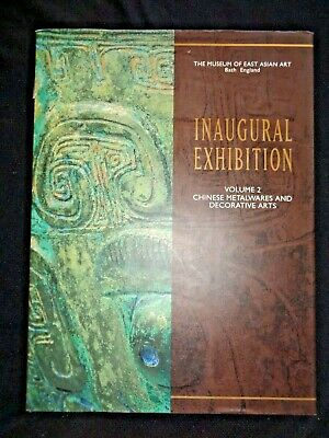 Inaugural Exhibition Catalog of the Museum of East Asian Art Volume Two Bath UK