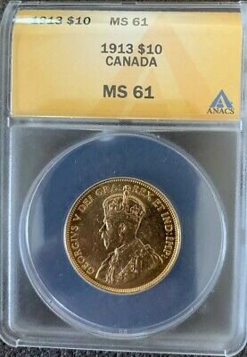 1913 Canada $10 Gold Coin ANACS Graded MS61 MS-61 King George V