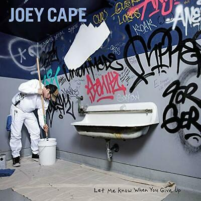 Cape,Joey-Let Me Know When You Give Up (Uk Import) Cd New