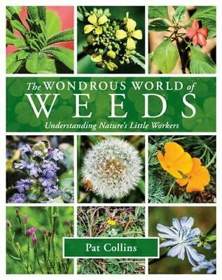 NEW The Wonderous World of Weeds By Pat Collins Paperback Free Shipping