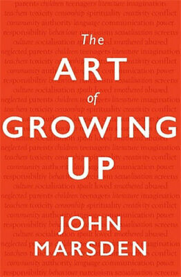 NEW The Art of Growing Up By John Marsden Paperback Free Shipping