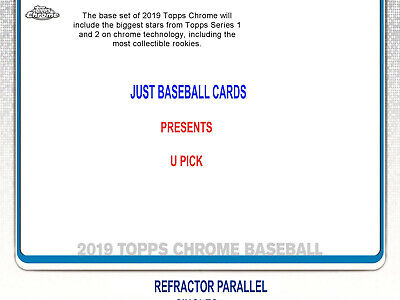 2019 Topps Chrome Refractor Parallel Singles U Pick Complete Your Set