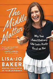The Middle Matters by Lisa-Jo Baker [KINDLE-EPUB-PDF]