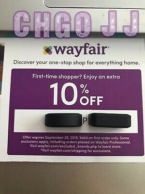 Wayfair 10% off first order coupon (SENT QUICKLY!) - September, 30th 2019 Exp.