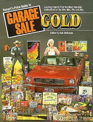 """""""Tomarts Price Guide to Garage Sale Gold by Welbaum, Bob """""""