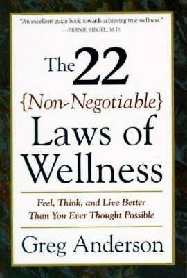 The 22 Non-Negotiable Laws of Wellness: Take Your Health into Your Own Hands to